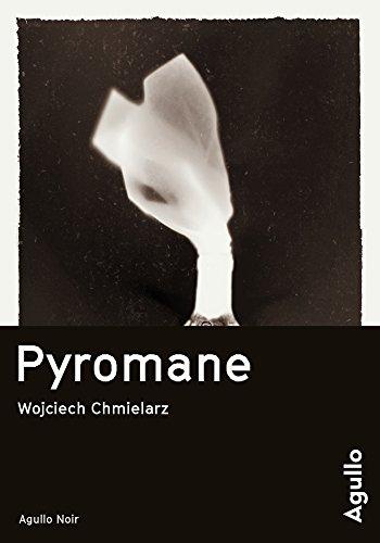 Pyromane (Agullo Noir) par Wojciech Chmielarz