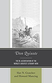 Don Quixote: The Re-accentuation Of The World's Greatest Literary Hero por Slav N. Gratchev Gratis