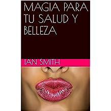 MAGIA PARA TU SALUD Y BELLEZA