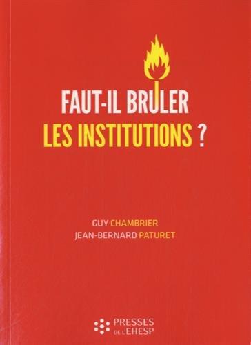 Faut-il brûler les institutions ? : Dangers et confusions de l'idéologie marchande dans le monde médico-social