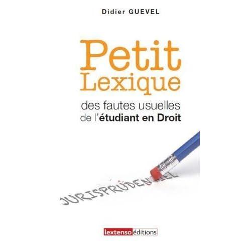 Petit Lexique des fautes usuelles de l'étudiant en droit de Didier Guével (23 août 2012) Broché