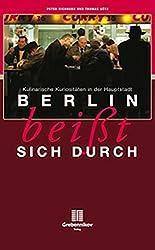 Berlin beißt sich durch. Kulinarische Kuriositäten in der Hauptstadt