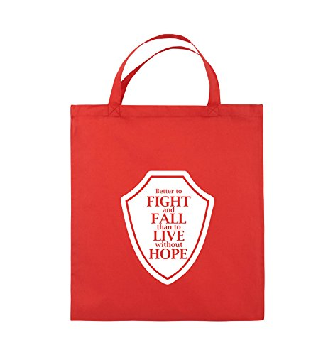 Comedy Bags - Better to fight and fall than to live wihtout hope - Jutebeutel - kurze Henkel - 38x42cm - Farbe: Schwarz / Silber Rot / Weiss