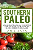 [ Southern Paleo: Down Home Cooking! Your Recipe Guide to Delicious, Healthy, and Gluten Free Southern Paleo Jaya, Anil ( Author ) ] { Paperback } 2014