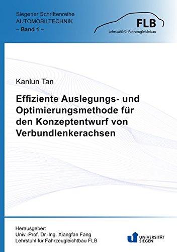 Effiziente Auslegungs- und Optimierungsmethode für den Konzeptentwurf von Verbundlenkerachsen (Siegener Schriftenreihe Automobiltechnik) -