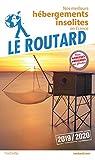Guide du Routard Hébergements insolites en France 2019/20