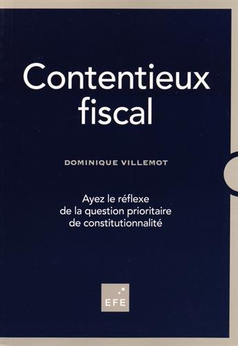 Contentieux fiscal : Ayez le réflexe de la question prioritaire de constitutionnalité