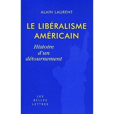 Le libéralisme américain: Histoire d'un détournement