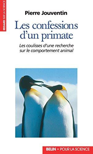 Confessions d'un primate. Les coulisses d'une recherche sur le comportement animal (Regards sur la science) par Pierre Jouventin