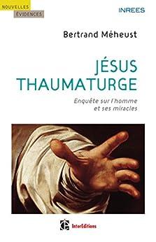 Jésus thaumaturge (Nouvelles évidences)