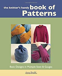 The Knitter's Handy Book of Patterns: Basic Designs in Multiple Sizes & Gauges