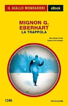 La trappola (Il Giallo Mondadori) di [Eberhart, Mignon G.]