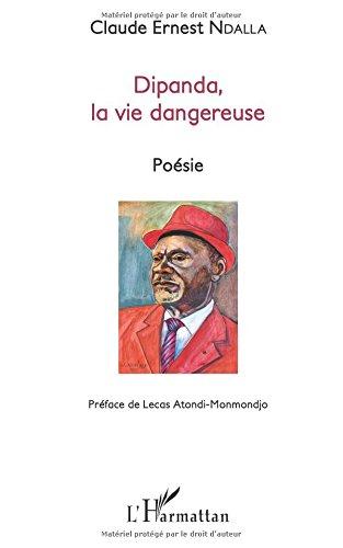 Dipanda la vie dangeureuse par Claude-Ernest Ndalla
