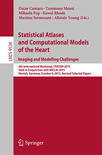 Statistical Atlases and Computational Models of the Heart. Imaging and Modelling Challenges: 6th International Workshop, STACOM 2015, Held in Conjunction ... Science Book 9534) (English Edition)