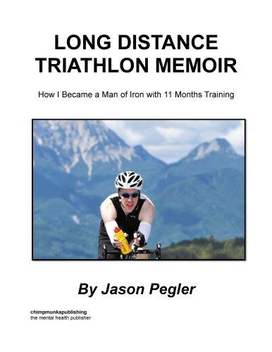 Long Distance Triathlon Memoir: How I Became a Man of Iron with 11 Months Training (English Edition) por Jason Pegler