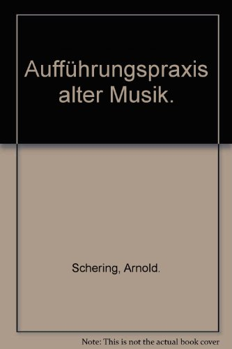 Aufführungspraxis alter Musik - Ein Buch in altdeutscher Frakturschrift