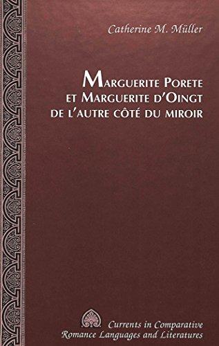 Marguerite Porete et Marguerite d'Oingt de l'Autre Cote du Miroir (Currents in Comparative Romance Languages & Literatures)