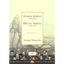 Andoni Arregi (1930-1998)/miguel Arregi (1894-1944) (Bizkaiko Gaiak Temas Vizcai)