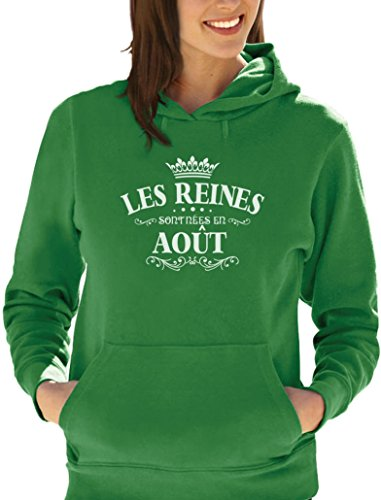 Les Reines sont nées en août Sweatshirt Capuche Femme Vert