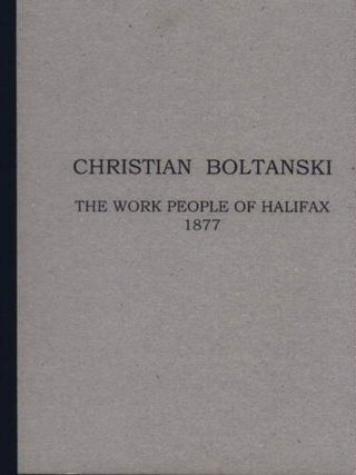 Christian Boltanski: The Work People of Halifax 1877