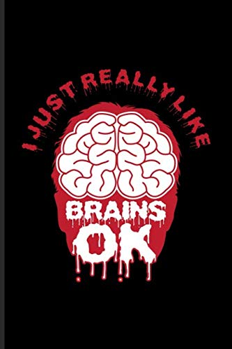 Cuaderno: I Just Really Like Brains Ok