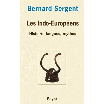 Les Indo-Européens : Histoire, langues, mythes