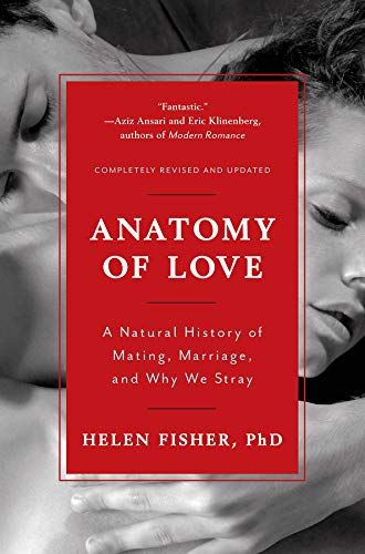 Anatomy of Love: A Natural History of Mating, Marriage, and Why We Stray por Helen E. Fisher