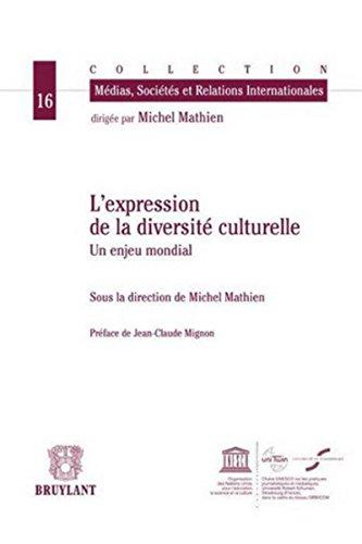 L'expression de la diversité culturelle: Un enjeu mondial