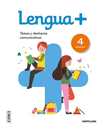 LENGUA+ 4 PRIMARIA TAREAS Y DESTREZAS COMUNICATIVAS