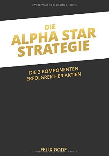 Die Alpha Star-Strategie: Die 3 Komponenten erfolgreicher Aktien