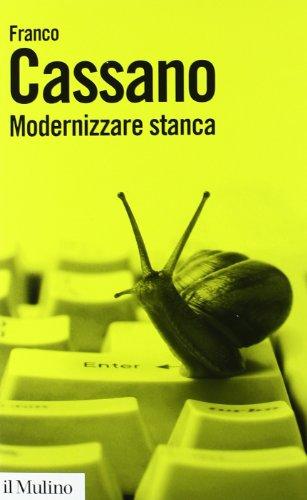 Modernizzare stanca. Perdere tempo, guadagnare tempo - Amazon Libri