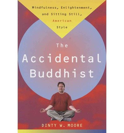 -accidental-buddhist-by-moore-dinty-w-author-feb-1999-paperback-