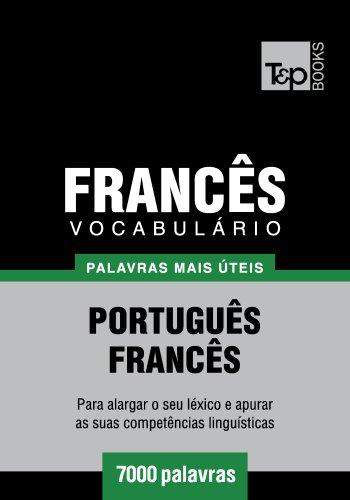 Vocabulário Português-Francês - 7000 palavras mais úteis (Portuguese Edition)