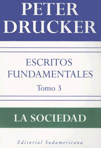 Escritos fundamentales/Fundamental Writtings: La Sociedad/The Society: 3 por Peter Ferdinand Drucker