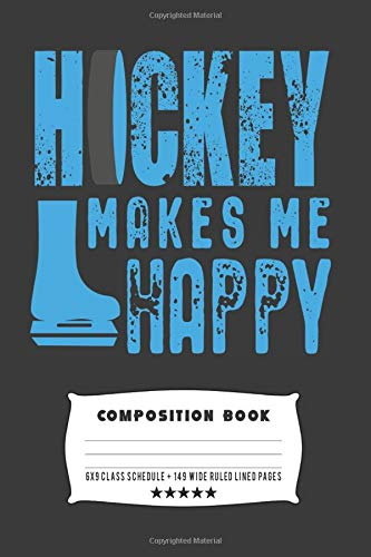 Hockey Makes Me Happy: Composite Notebook Journal For Hockey Players at School Journaling or Personal Writing