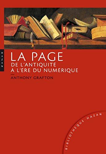 La page de l'antiquité à l'ère du numérique. Histoire, usages, esthétiques par Anthony Grafton