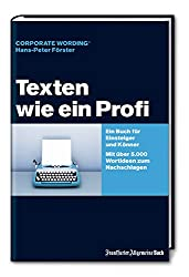 Texten wie ein Profi: Ein Buch für Einsteiger und Könner. Mit über 5000 Wort-Ideen zum Nachschlagen