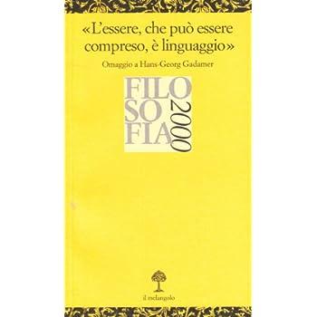 L'essere, Che Può Essere Compreso, È Linguaggio. «Omaggio A H. G. Gadamer»