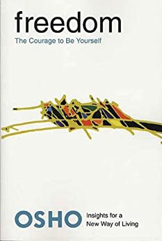 Freedom: The Courage to Be Yourself (Osho Insights for a New Way of Living) by [Osho]