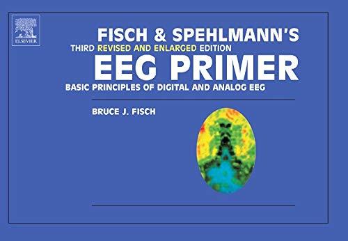 Fisch and Spehlmann's EEG Primer: Basic Principles of Digital and Analog EEG, 3e