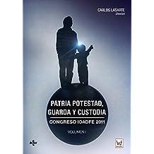 Patria Potestad, Guarda Y Custodia. Congreso IDADFE 2011 - Volumen I (Derecho - Estado Y Sociedad)