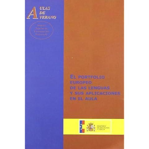 El portfolio europeo de las lenguas y sus aplicaciones en el aula (Aulas de Verano. Serie: