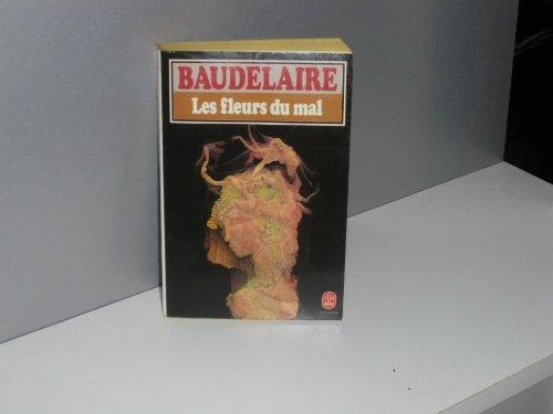 Les Fleurs Du Mal (Le Livre de Poche #677) (French) Baudelaire, Charles P ( Author ) Jan-05-1996 Paperback