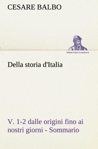 Della storia d'italia, v. 1-2 dalle origini fino ai nostri giorni - sommario