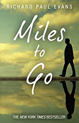Miles To Go by Richard Paul Evans (2012-03-29)