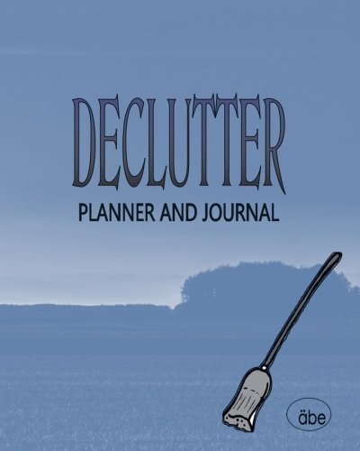 Decluttering: Planner and Journal par äbe press, Anita Lehmann