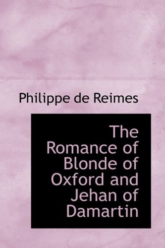 The Romance of Blonde of Oxford and Jehan of Damartin