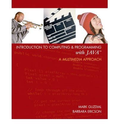 By Guzdial, Mark J. ( Author ) [ Introduction to Computing & Programming with Java: A Multimedia Approach [With CDROM] By Apr-2006 Paperback