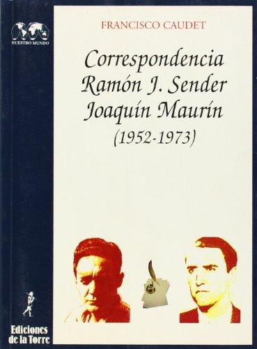 Correspondencia Ramón J. Sender / Joaquín Maurín (Biblioteca de Nuestro Mundo, Logos) por Francisco Caudet