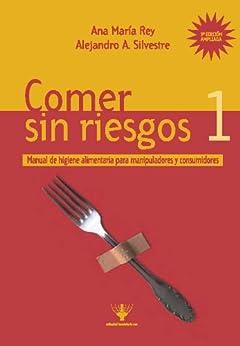 Comer sin riesgos 1 de [Silvestre, Alejandro Andres, Rey, Ana Maria]